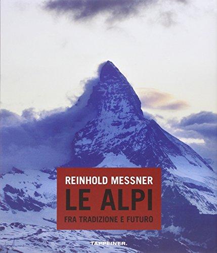 9788870734133: Le Alpi fra tradizione e futuro