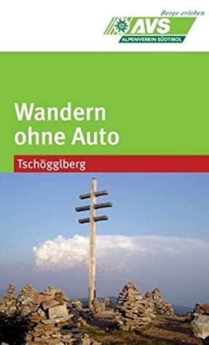 9788870735550: Wandern ohne Auto (AVS). Tschöggelberg