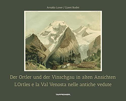 9788870737837: L'Ortles e la Val Venosta nelle antiche vedute. Ediz. italiana e tedesca