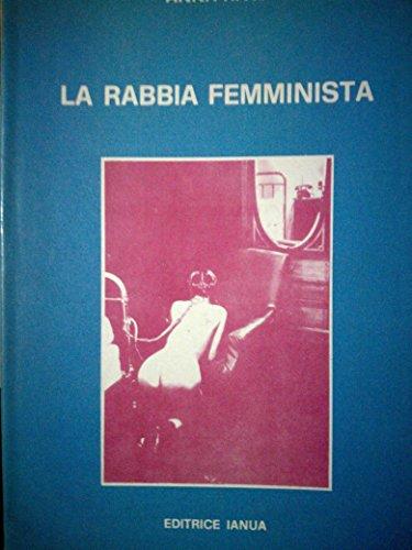 La rabbia femminista Riva, Anna: La rabbia femminista