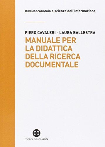 9788870757965: Manuale per la didattica della ricerca documentale. Ad uso di biblioteche, università e scuole