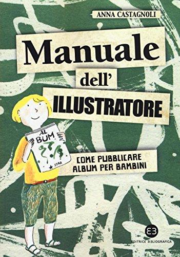 9788870758863: Manuale dell'illustratore. Come pubblicare album per bambini