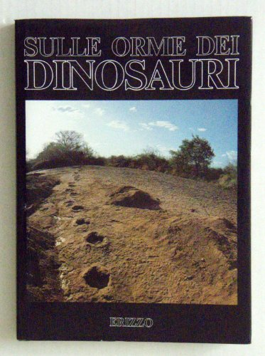 Sulle Orme Dei Dinosauri: Bonaparte, Jose F.