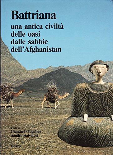 9788870770247: Battriana, una antica civiltà delle oasi dalle sabbie dell'Afghanistan. Ediz. italiana