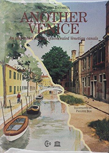 Un'altra Venezia: Immagini e storia degli antichi canali scomparsi (Italian Edition): ...
