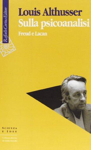 9788870783094: Sulla psicoanalisi. Freud e Lacan