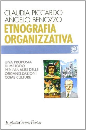 9788870784015: Etnografia organizzativa. Una proposta di metodo per l'analisi delle organizzazioni come culture
