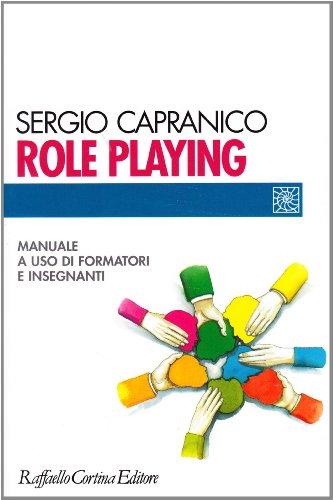 9788870784589: Role playing. Manuale a uso di formatori e insegnanti