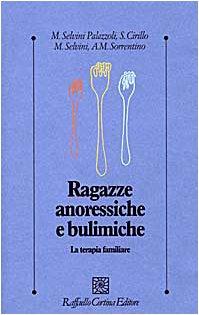 9788870785395: Ragazze anoressiche e bulimiche. La terapia familiare