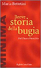 Breve Storia Della Bugia: Da Ulisse a Pinocchio: Bettetini, Maria