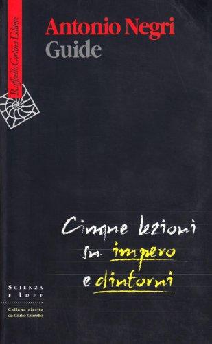 Guide. Cinque lezioni su Impero e dintorni (8870788237) by Antonio Negri