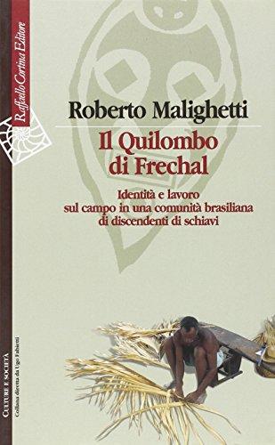 Il Quilombo di Frechal. Identità e lavoro sul campo in una comunità brasiliana di ...