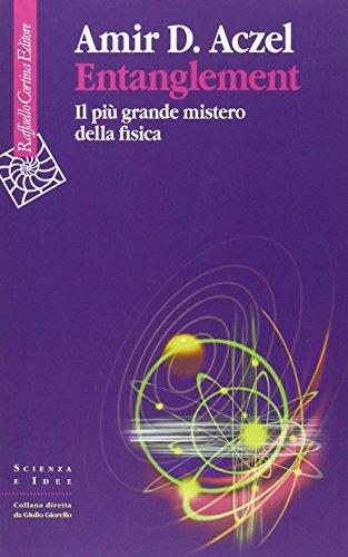 9788870788860: Entanglement. Il più grande mistero della fisica (Scienza e idee)
