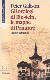 Gli orologi di Einstein, le mappe di Poincaré. Imperi del tempo (8870789101) by [???]