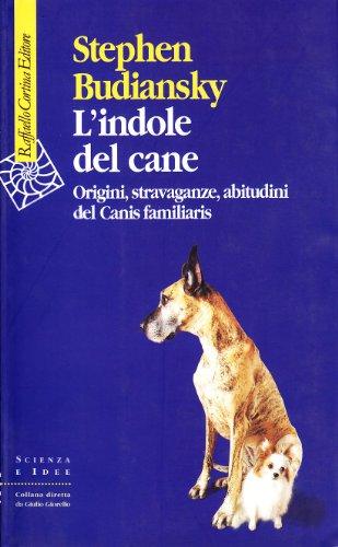 L'indole del cane. Origini, stravaganze, abitudini del Canis familiaris (8870789268) by [???]