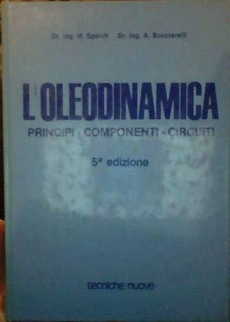 9788870811094: L'oleodinamica. Principi, componenti, circuiti