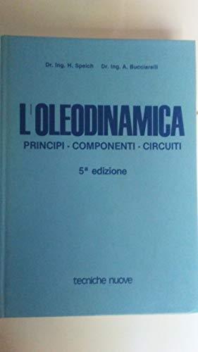 9788870813302: L'oleodinamica. Principi componenti circuiti
