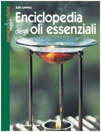 Enciclopedia degli olii essenziali (9788870819526) by [???]