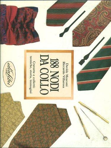 9788870820300: 188 nodi da collo: Cravatte e colletti : tecniche, storia, immagini (Italian Edition)