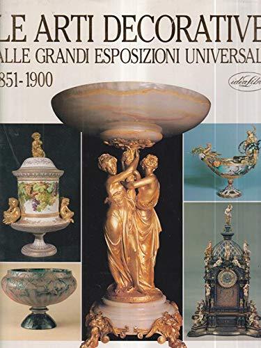 Arte decorative alle grandi esposizioni universali 1851-1900.: aa.vv.