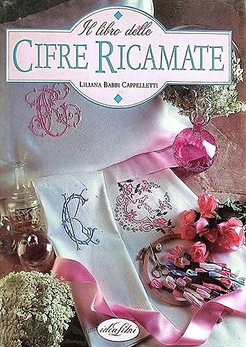Il libro delle cifre ricamate (Biblioteca di ricamo) (Italian Edition) (8870822028) by Liliana Babbi Cappelletti