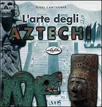 9788870825992: L'arte degli aztechi