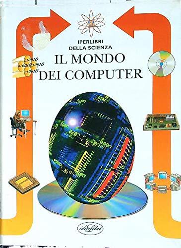 Il mondo dei computer.: Leonardi, Antonio.