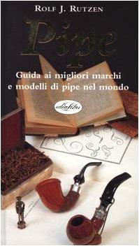 9788870826753: Pipe. Guida ai migliori marchi e modelli di pipe nel mondo (Hobby)