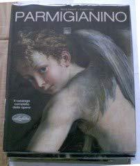 Parmigianino. Catalogo completo dei dipinti.: Di Giampaolo,Mario. Fadda, Elisabetta.