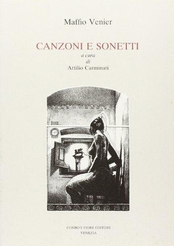 Canzoni e sonetti.: Venier, Maffio