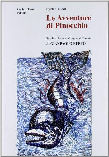 Le avventure di Pinocchio ( Tavole ispirate alla Laguna di Venezia di Gianpaolo Berto ): Collodi ...