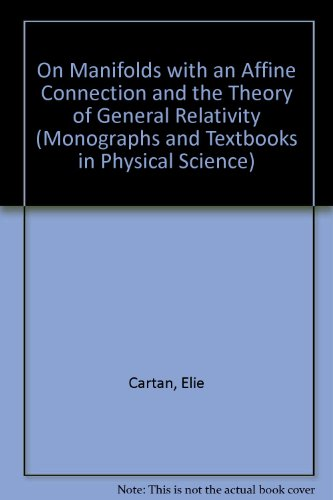 9788870880861: On Manifolds With Affine Connection and the Theory of General Relativity (Monographs and Textbooks in Physical Science)