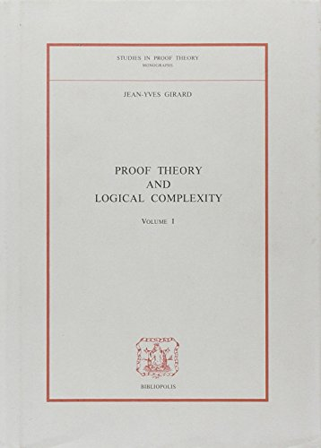 9788870881233: Proof Theory and Logical Complexity (Studies in Proof Theory, Vol 1)