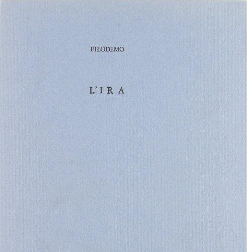 9788870881851: L'ira: Edizione, traduzione e commento (La Scuola di Epicuro) (Italian Edition)