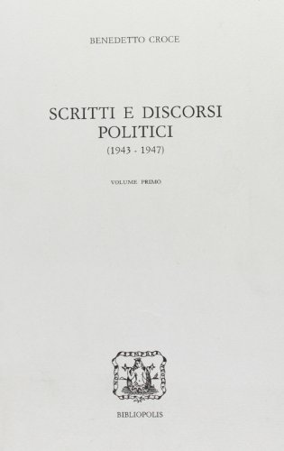 Scritti e discorsi politici (1943-1947).: Croce,Benedetto.