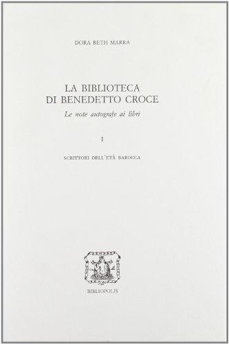 LA BIBLIOTECA DI BENEDETTO CROCE~LE NOTE AUTOGRAFE AI LIBRI: DORA BETH MARRA