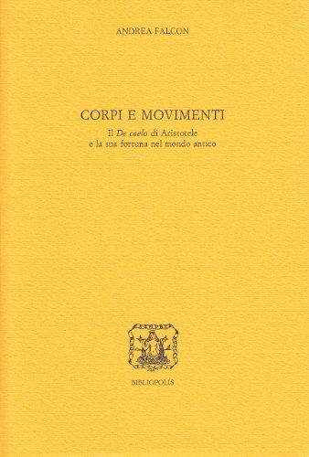 9788870883831: Corpi e movimenti: Il De caelo di Aristotele e la sua fortuna nel mondo antico (Elenchos)