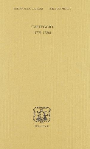 9788870884111: Il carteggio inedito. Ferdinando Galiani-Lorenzo Mehus (1753-1786)