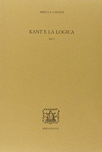 Kant e la logica. Vol. 1.: Capozzi, Mirella