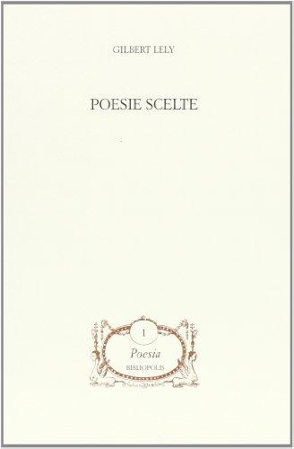 Poesie scelte.: Lely,Gilbert.