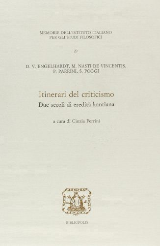 Itinerari del criticismo. Due secoli di eredità kantiana.: Engelhardt,D.V. Nasti De ...