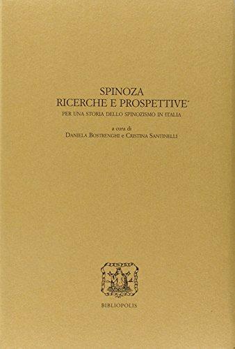 9788870885354: Spinoza. Ricerche e prospettive. Per una storia dello spinozismo in Italia. Atti delle Giornate di studio in ricordo di Emilia Giancotti (Urbino, 2-4 ottobre 2002)