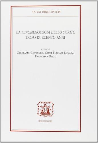 Fenomenologia dello Spirito Dopo 200 Anni.