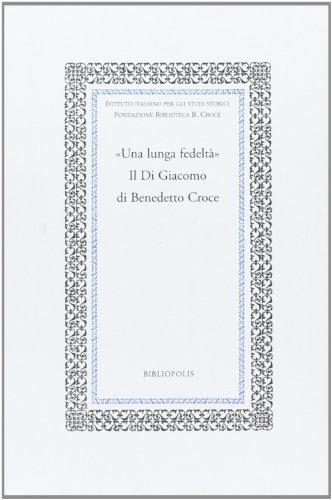 """""""Una lunga fedeltà"""". Il Di Giacomo di Benedetto Croce. """": Genovese,Gianluca. ..."""
