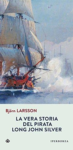 9788870910759: La vera storia del pirata Long John Silver