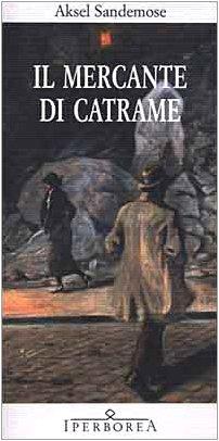 Il mercante di catrame (8870910865) by Aksel Sandemose