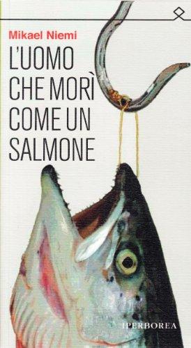 9788870911879: L'uomo che morì come un salmone