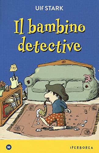 9788870917079: Il bambino detective