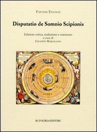 9788870923339: Disputatio de Somnio Scipionis. Testo latino a fronte