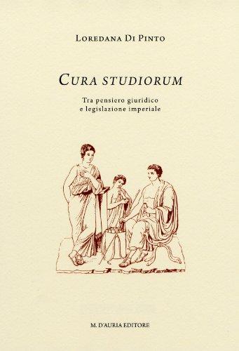 9788870923407: Cura studiorum. Tra pensiero giuridico e legislazione imperiale (Storie e testi)